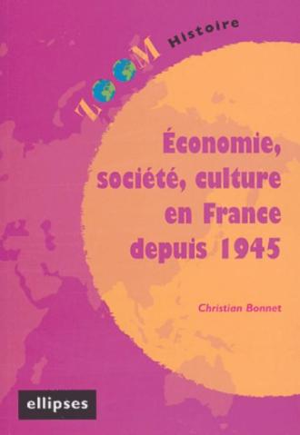 Economie, société, culture en France depuis 1945