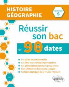 Réussir son bac en 90 dates - Histoire-Géographie - Terminale S