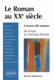 Le roman au XXe siècle à travers dix auteurs - De Proust au Nouveau roman
