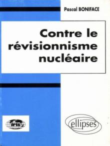 Contre le révisionnisme nucléaire