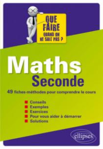 Maths Seconde - 49 fiches-méthodes pour comprendre le cours