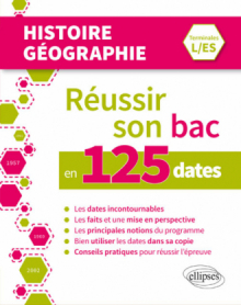 Réussir son bac en 125 dates  - Histoire-Géographie - Terminales L/ES