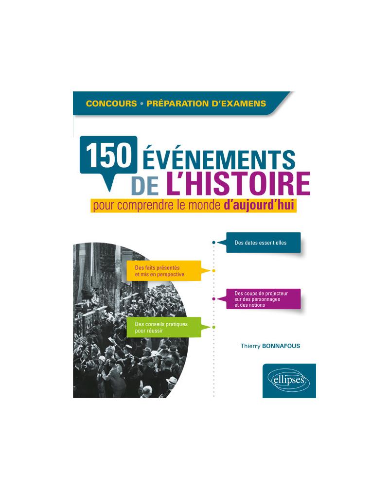 150 événements de l'histoire pour comprendre le monde d'aujourd'hui