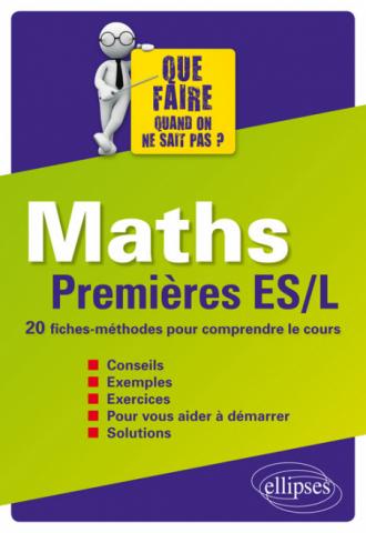 Maths - Premières ES/L - 20 fiches-méthodes pour comprendre le cours