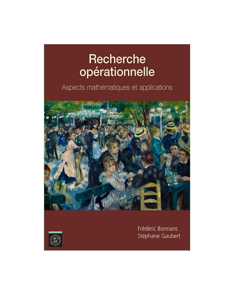 Recherche opérationnelle. Aspects mathématiques et applications