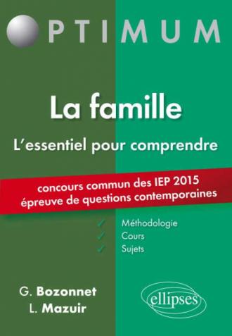 L'essentiel pour comprendre la famille (cours, conseils méthodologiques, sujets corrigés) - entrée en 1re année Sciences Po 2015