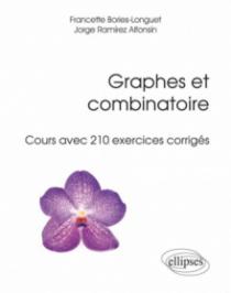 Graphes et combinatoire - Cours avec 210 exercices corrigés