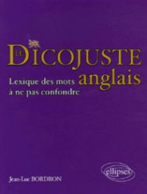 Le dicojuste - Lexique des mots anglais à ne pas confondre
