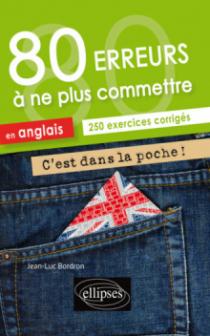 C'est dans la poche ! • 80 erreurs à ne plus commettre en anglais. 250  exercices corrigés • A2-B1