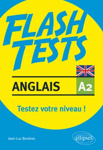 Anglais. Flash Tests. A2. Testez votre niveau en anglais !