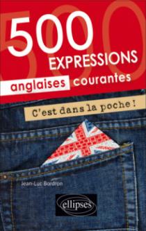 C'est dans la poche ! 500 expressions anglaises courantes
