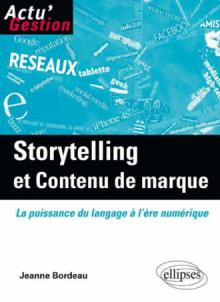 Storytelling et Contenu de marque. La puissance du langage à l'ère numérique