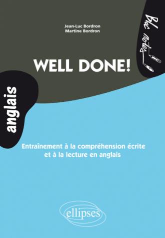 Well done! Entraînement à la compréhension écrite et à la lecture en anglais (niveau 2)