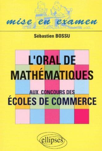 oral de mathématiques aux concours des écoles de commerce (L')
