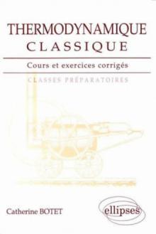 Thermodynamique classique - Cours et exercices corrigés