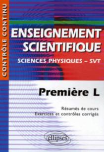 Enseignement scientifique - Sciences physiques - SVT - Première L