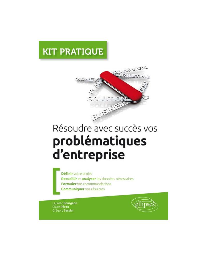 Résoudre avec succès vos problématiques d'entreprise