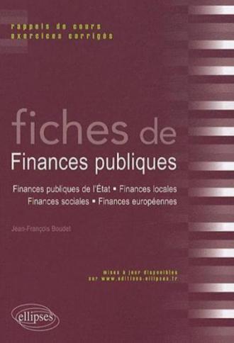 Fiches de Finances publiques. Rappels de cours et exercices corrigés (Finances publiques de l'Etat, finances locales, finances sociales, finances européennes)