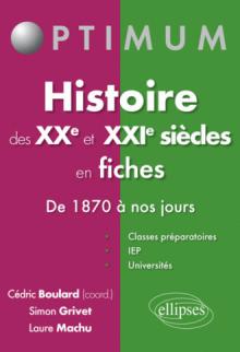 L'histoire des XXe et XXIe siècle en fiches. De 1870 à nos jours