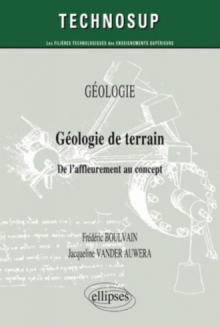 Géologie de terrain - De l'affleurement au concept - GÉOLOGIE