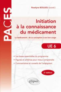 Initiation à la connaissance du médicament - Le médicament : de sa conception à son bon usage - 2e édition