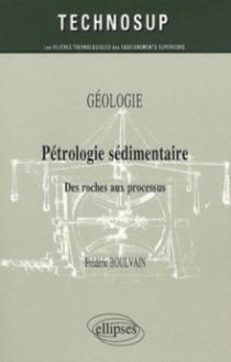 Pétrologie sédimentaire. Des roches au processus. Géologie - niveau B