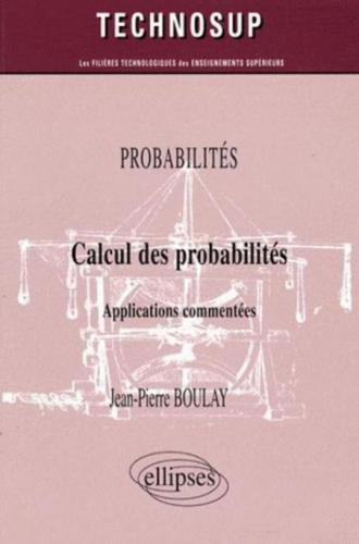 Calcul des probabilités. Applications commentées