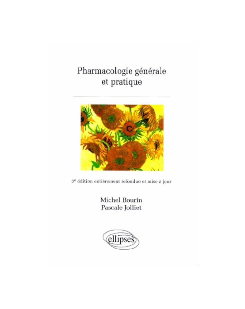 Pharmacologie générale et pratique - 3e édition refondue et mise à jour