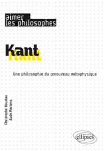 Kant. Une philosophie du renouveau métaphysique