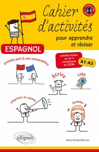 Espagnol Cahier D Activites Pour Apprendre Et Reviser L Espagnol Activites Basees Sur Les 5 Competences Du Cecrl Niveau A1 A2