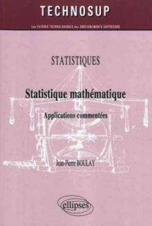 Statistique mathématique. Applications commentées. Statistiques - Niveau B