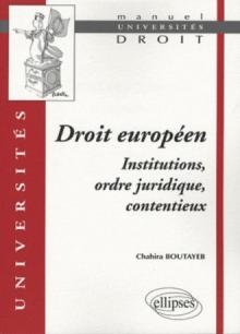 Droit européen. Institutions, ordre  juridique, contentieux