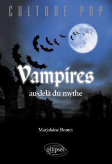 Vampires au-delà du mythe