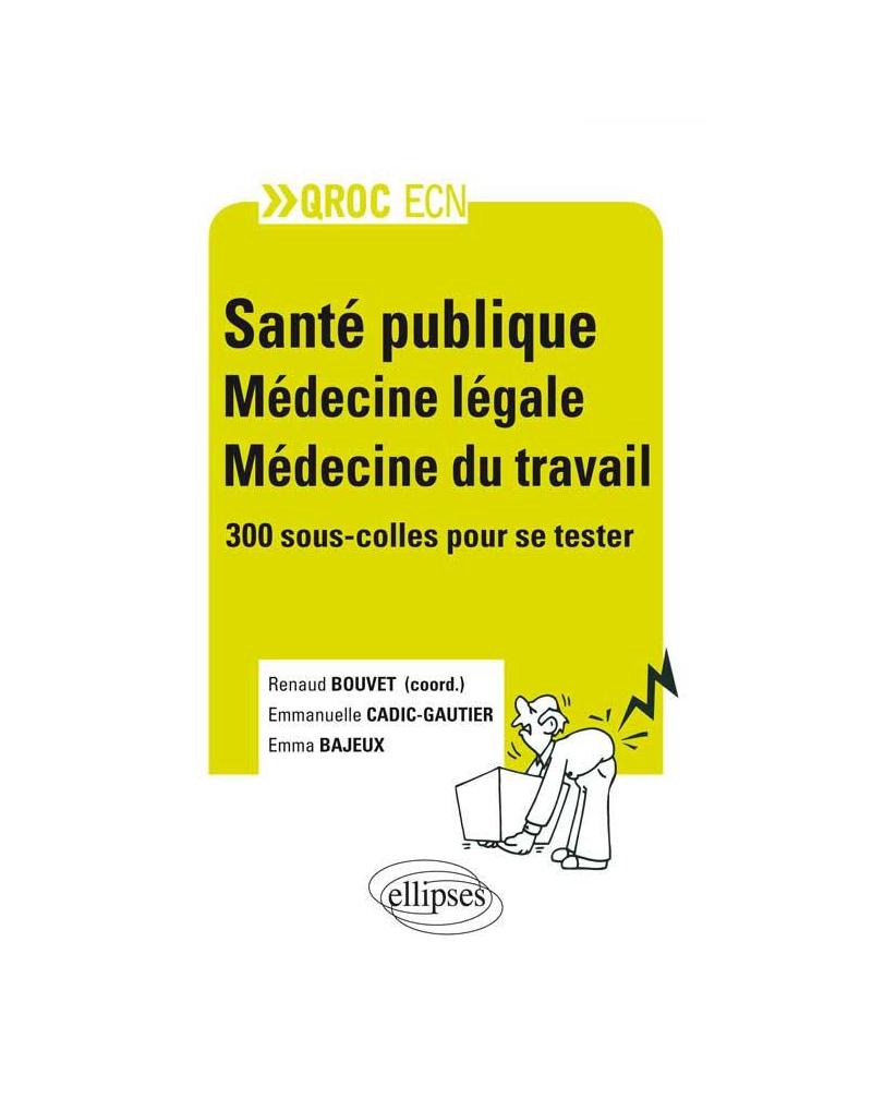Santé publique - médecine légale - médecine du travail