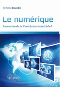 Le numérique : locomotive de la 3e révolution industrielle ?