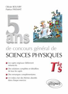 5 ans de Concours général de sciences physiques - sujets corrigés de 2012 à 2016
