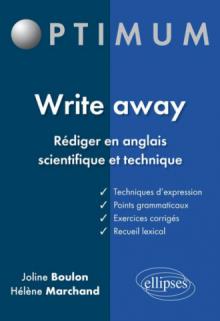 Write away - Rédiger en anglais scientifique et technique