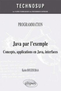 PROGRAMMATION - Java par l'exemple - Concepts, applications en Java, interfaces (niveau A)