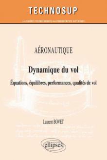 AÉRONAUTIQUE - Dynamique du vol - Équations, équilibres, performances, qualités de vol (Niveau C)