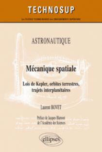 ASTRONAUTIQUE - Mécanique spatiale - Lois de Kepler, orbites terrestres, trajets interplanétaires - Niveau C