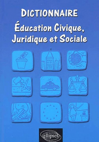 Dictionnaire d'éducation civique, juridique et sociale
