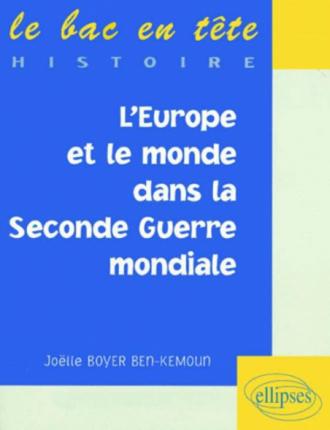 L'Europe et le Monde dans la Seconde Guerre mondiale