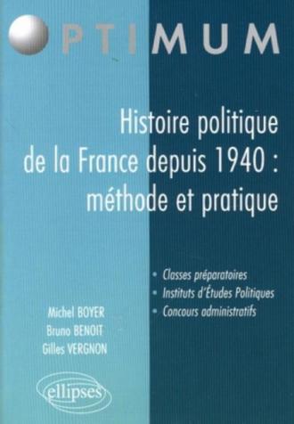 Histoire politique de la France depuis 1940 : méthode et pratique