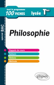 Philosophie - Terminale  - tout le programme en 100 fiches