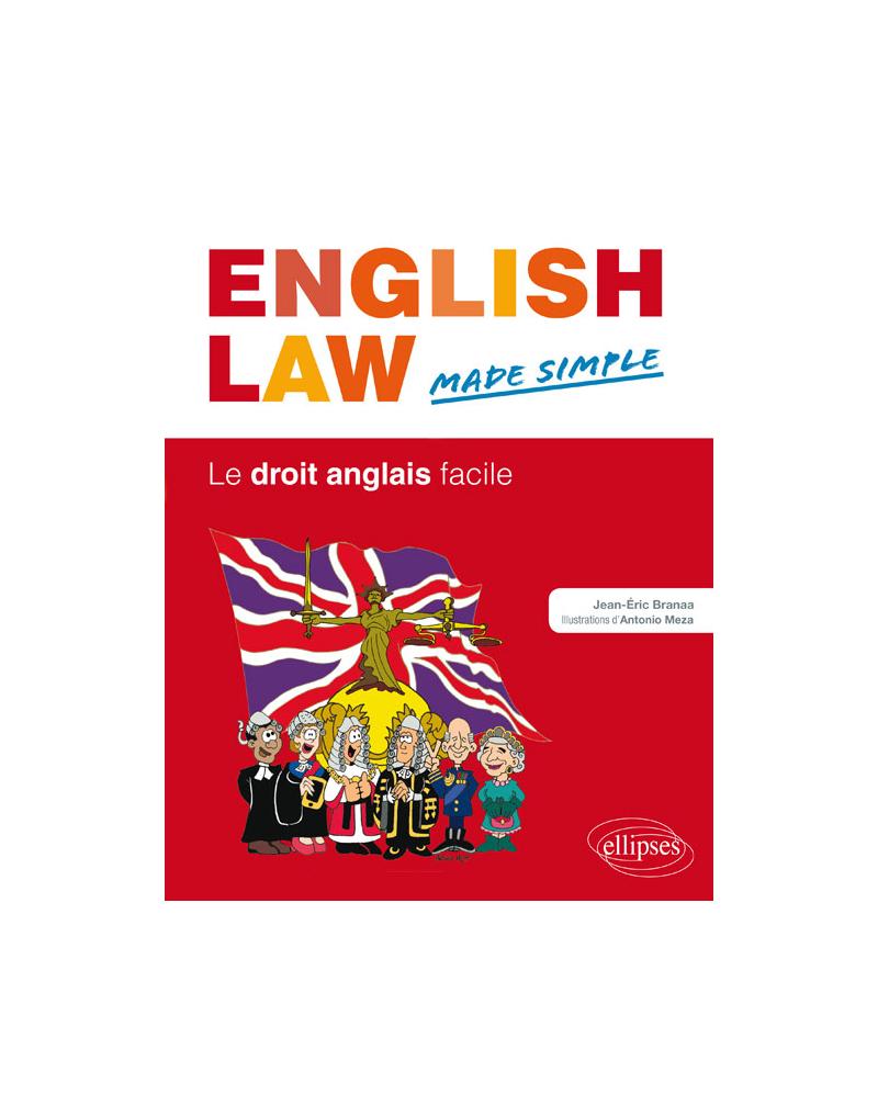English Law. Made Simple. Le droit anglais facile