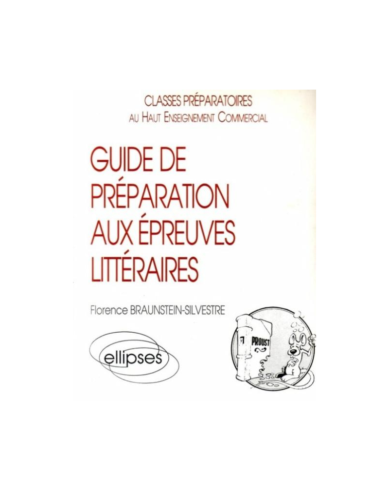 Guide de préparation aux épreuves littéraires (prépas HEC)