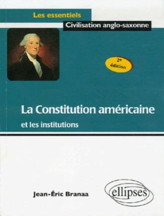 La Constitution américaine et les institutions - 2e édition