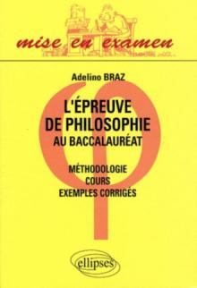 L'épreuve de philosophie au baccalauréat - cours, méthodologie, exemples corrigés