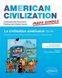 American Civilization Made Simple. Civilisation des Etats-Unis facile. Problèmes économiques, politiques et sociaux contemporains