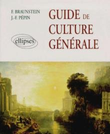 Guide de culture générale - De l'Antiquité à la période contemporaine